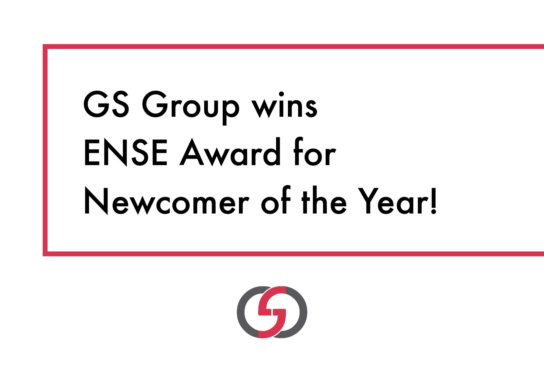 GS Group wins ENSE Newcomer of the Year award!